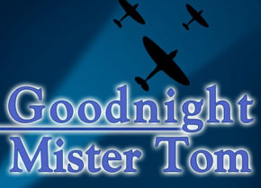 Goodnight Mister Tom The Musical