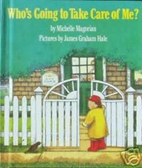 Who's Going To Take Care Of Me by MIchelle Magorian