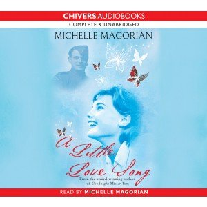 The cover for the Audio version of A Little Love Song read by Michelle Magorian